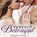 Perfect Betrayal | Season Vining