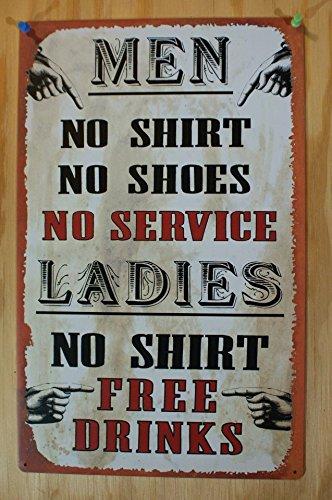 (Tin Bar Sign - Men, No Shirt, No Service - Ladies, No Shirt, Free Drinks!)