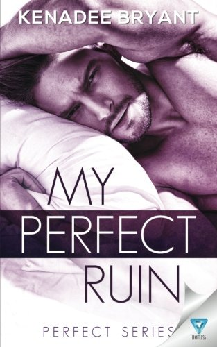 My Perfect Ruin (Perfect Series) (Volume 1)