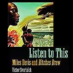 Listen to This: Miles Davis and Bitches Brew | Victor Svorinich