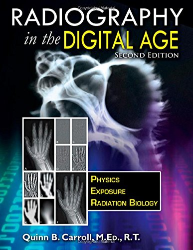 Radiography In the Digital Age: Physics - Exposure - Radiation Biology (2nd Ed.) (Radiation Exposure compare prices)