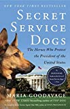 img - for Secret Service Dogs: The Heroes Who Protect the President of the United States book / textbook / text book