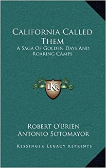 Book California Called Them: A Saga Of Golden Days And Roaring Camps