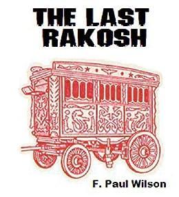 The Last Rakosh - a Repairmanjack tale (Repairman Jack) by [Wilson, F. Paul]