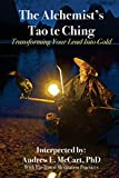 The Alchemist's Tao Te Ching: Transforming Your