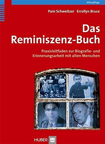 Das Reminiszenzbuch. Praxisleitfaden zur Biografie- und Erinnerungsarbeit mit alten Menschen Taschenbuch – 4. Februar 2010 Pam Schweitzer Errollyn Bruce Huber Bern