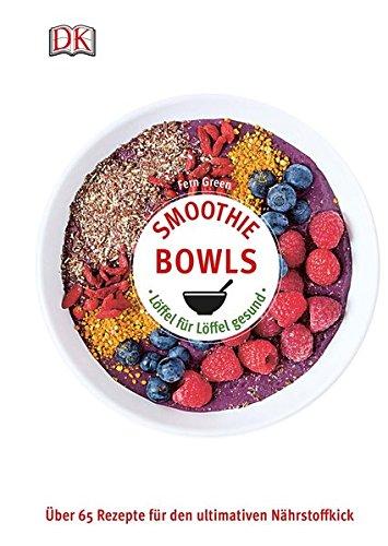 smoothie-bowls-lffel-fr-lffel-gesund-ber-65-rezepte-fr-den-ultimativen-nhrstoffkick