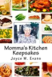 Momma's Kitchen Keepsakes: 100 Family Recipes . . . Connecting Generations