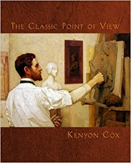 Book The Classic Point of View by Kenyon Cox (2014-09-12)