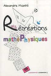 Récréations mathéphysiques