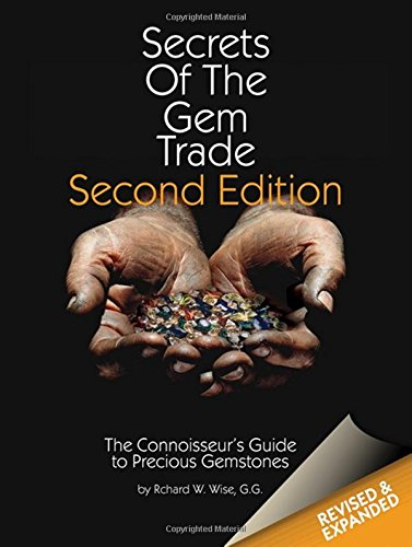 Secrets of the Gem Trade: The Connoisseur's Guide to Precious Gemstones by Brunswick House