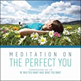 Meditation on the Perfect You