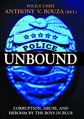 Police Unbound: Corruption, Abuse, and Heroism by the Boys in Blue ebook