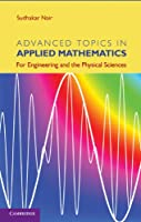 Advanced Topics in Applied Mathematics: For Engineering and the Physical Sciences Front Cover