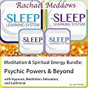 Meditation & Spiritual Energy Bundle: Psychic Powers and Beyond - Hypnosis and Subliminal - The Sleep Learning System with Rachael Meddows Speech by Joel Thielke Narrated by Rachael Meddows