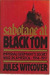 Sabotage at Black Tom: Imperial Germany's Secret War in America, 1914-1917