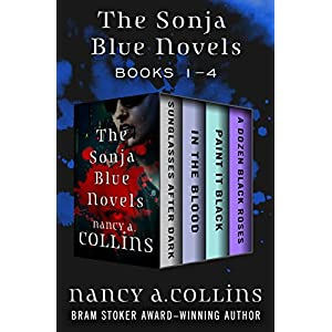 The Sonja Blue Novels Books 1–4: Sunglasses After Dark, In the Blood, Paint It Black, and A Dozen Black Roses