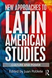 New Approaches to Latin American Studies: Culture and Power