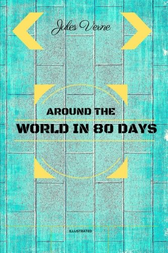 Download Around The World In 80 Days: By Jules Verne : Illustrated pdf epub