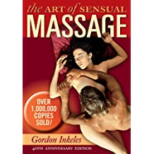The Art of Sensual Massage 40th Anniversary Edition