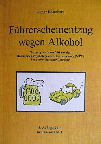 Führerscheinentzug wegen Alkohol - Nutzung der Sperrfrist vor der Medizinisch-Psychologischen Untersuchung (MPU): Ein psychologischer Ratgeber