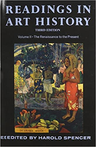 002: Readings in Art History, Vol. 2: The Renaissance tothe Present, 3rd Edition