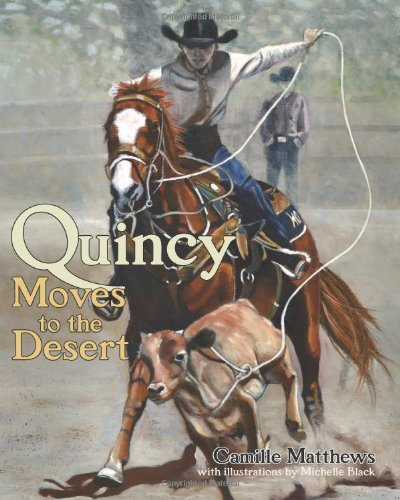 Download Quincy Moves to the Desert (Quincy the Horse Books) PDF