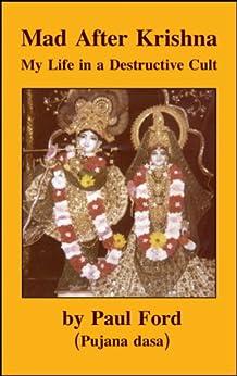 Mad After Krishna: My Life in a Destructive Cult