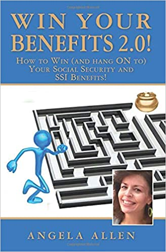 Win Your Benefits!: How to WIN - and Hang ON to - Your SSI and