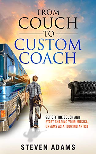 Book: From Couch To Custom Coach - Get Off The Couch And Start Chasing Your Musical Dreams (S.A.M. Book 1) by Steven Adams
