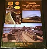 Trackside East of the Hudson with William J. McChesney, Jeremy F. Plant and Brian D. Plant, 1878887890