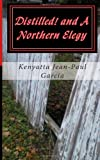 Distilled! and A Northern Elegy, Kenyatta García, 1466420049