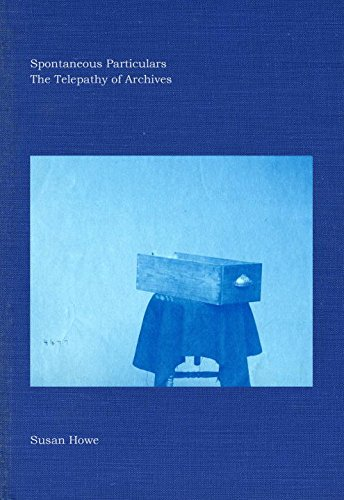 Spontaneous Particulars: The Telepathy of Archives (New Directions Books)