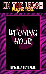Witching Hour (On the Leash: Petgirl Tales Book 3)