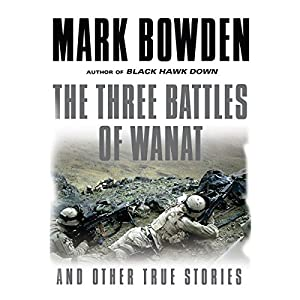 The Three Battles of Wanat and Other True Stories Audiobook