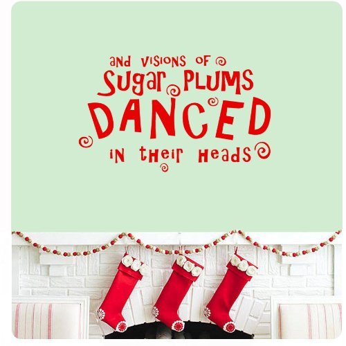 and Visions of Sugar Plums Dance in Their Heads TWAS a Night Before Christmas Wall Decal Sticker Poem Story Happy Holidays Merry Christmas Season's Greetings Color Choices (Not Last Night But The Night Before Poem)