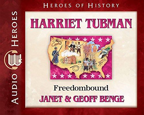 Harriet Tubman Audiobook: Freedombound (Heroes of History) by YWAM Publishing