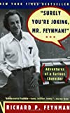 Surely You're Joking, Mr. Feynman! (Adventures of a Curious Character) by Richard P. Feynman, Ralph Leighton Reprint Edition (April 17, 1997)