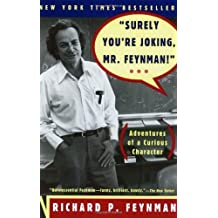 Surely You're Joking, Mr. Feynman! (Adventures of a Curious Character) (Edition Reprint) by Richard P. Feynman, Ralph Leighton [Paperback(1997£©]