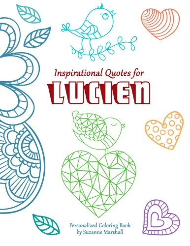 Download Inspirational Quotes for Lucien: Personalized Coloring Book with Inspirational Quotes for Kids (Personalized Children's Books) pdf epub