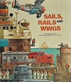 Sails, Rails and Wings, Seymour Reit, 0307168042