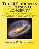 The 10 Principles of Personal Longevity, Martin Ettington, 1484836820