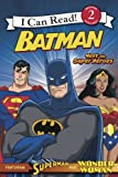Batman Classic: Meet the Super Heroes: With Superman and Wonder Woman (I Can Read Level 2)