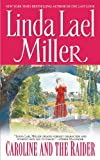 Caroline and the Raider, Linda Lael Miller, 1451676344