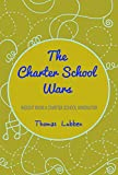 img - for The Charter School Wars: Insight from a Charter School Innovator book / textbook / text book
