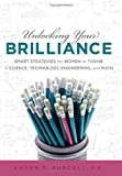 Unlocking Your Brilliance: Smart Strategies For Women To Thrive In Science, Technology, Engineering And Math [Hardcover] [2012] (Author) Karen Purcell