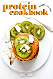 Protein Cookbook: 34 Pancake Recipes with Protein Powder that are Low-Calorie, High Protein and Sugar Free