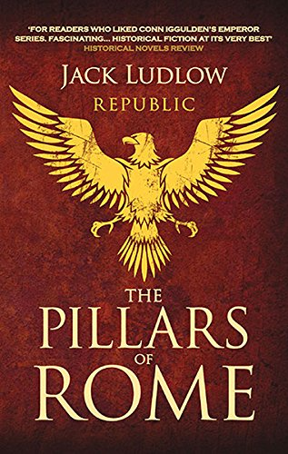 The Pillars of Rome (The Republic Series)