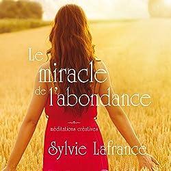 Le miracle de l'abondance : Méditations créatives