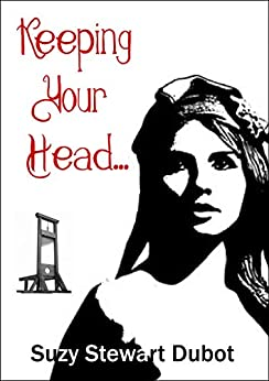 Keeping Your Head... by [Dubot, Suzy Stewart]